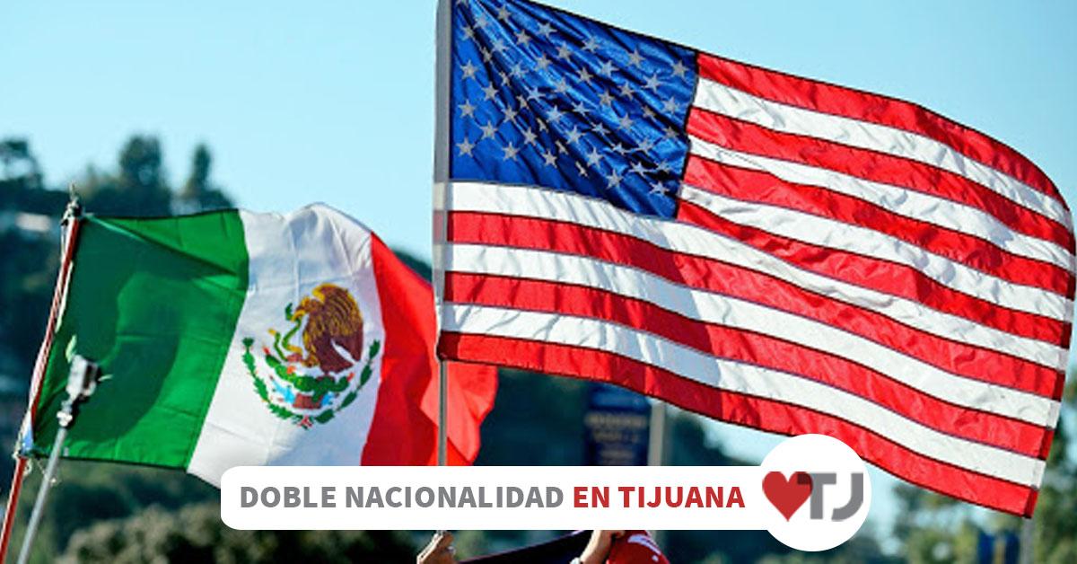 Obtener Doble Nacionalidad Es Gratis En Tijuana Te Decimos Como Amo Tijuana